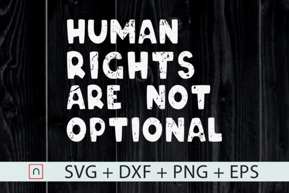 Download Free Human Rights Are Not Optional Lgbtq Graphic By Novalia for Cricut Explore, Silhouette and other cutting machines.