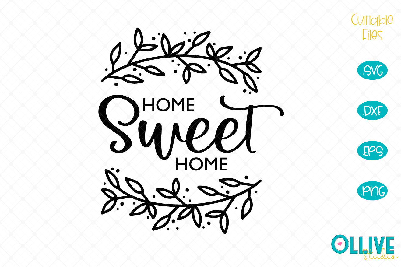 Download Free Home Sweet Home Graphic By Ollivestudio Creative Fabrica for Cricut Explore, Silhouette and other cutting machines.