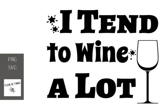 Print on Demand: I Tend to Wine a Lot 2 Graphic Illustrations By Fleur de Tango