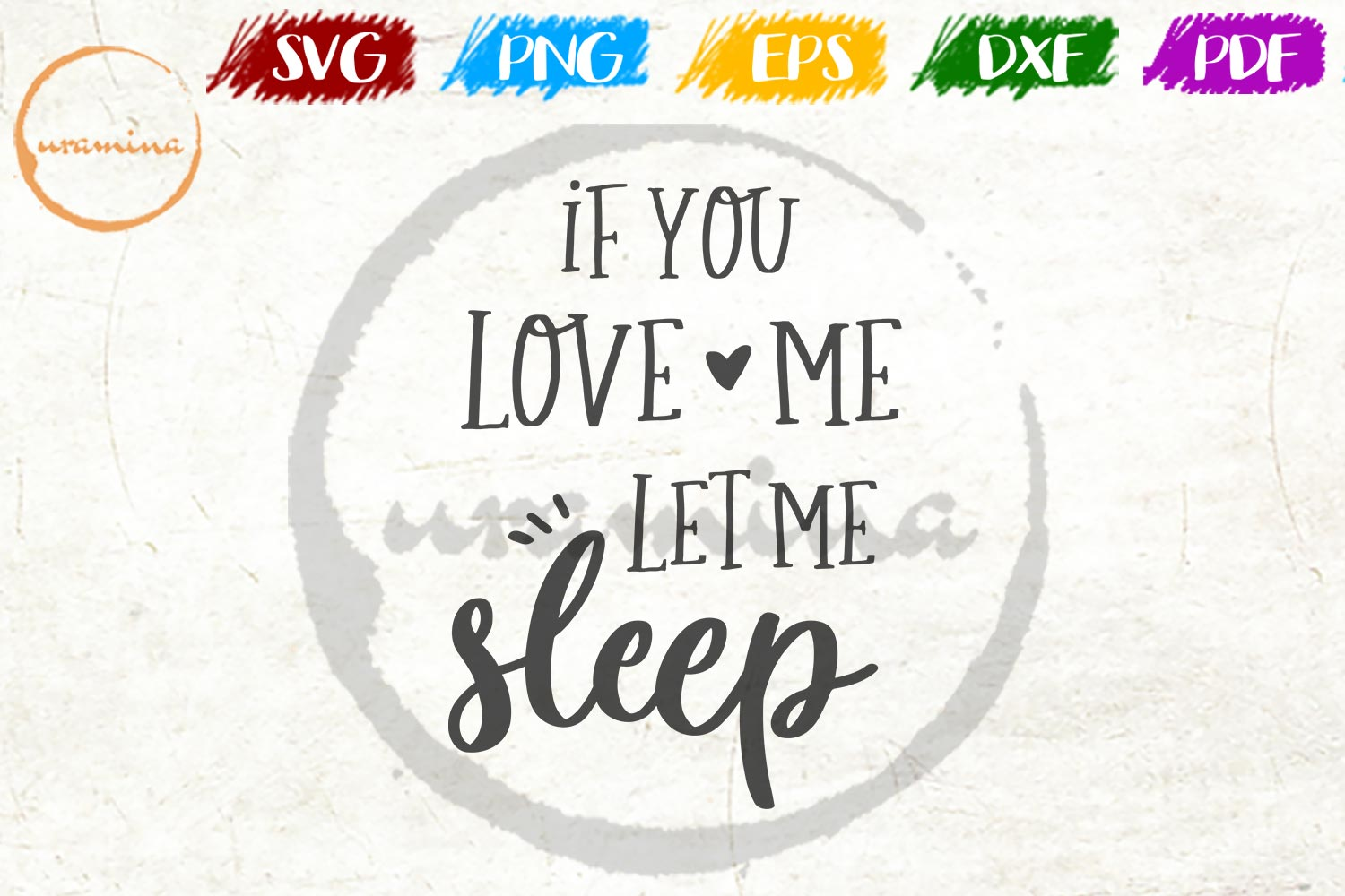 Download Free If You Love Me Let Me Sleep Graphic By Uramina Creative Fabrica for Cricut Explore, Silhouette and other cutting machines.