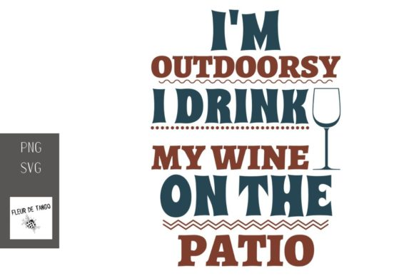 Download Free I M Outdoorsy I Drink My Wine On The Graphic By Fleur De for Cricut Explore, Silhouette and other cutting machines.