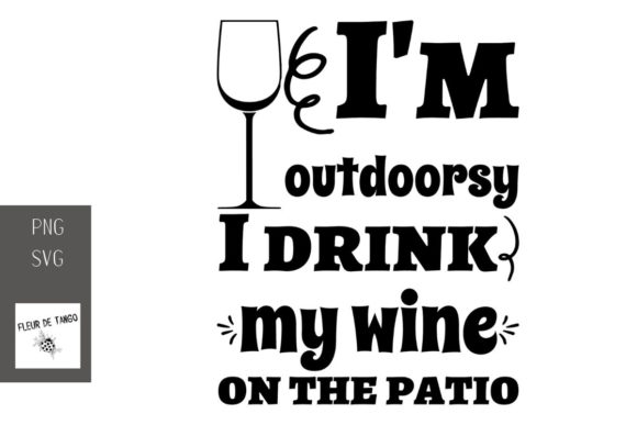 Print on Demand: I'm Outdoorsy I Drink My Wine on the...  Graphic Illustrations By Fleur de Tango