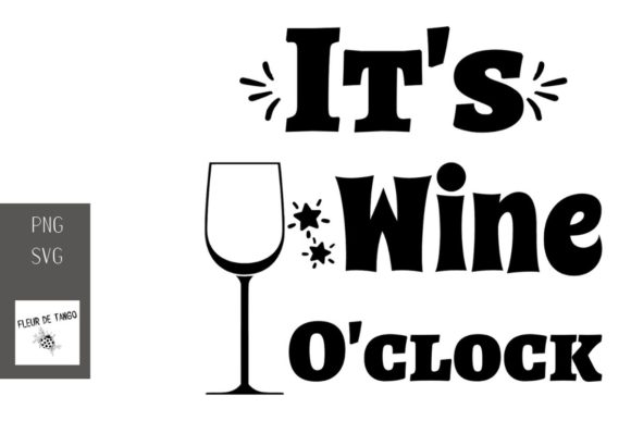 Download Free It S Wine O Clock 2 Graphic By Fleur De Tango Creative Fabrica for Cricut Explore, Silhouette and other cutting machines.