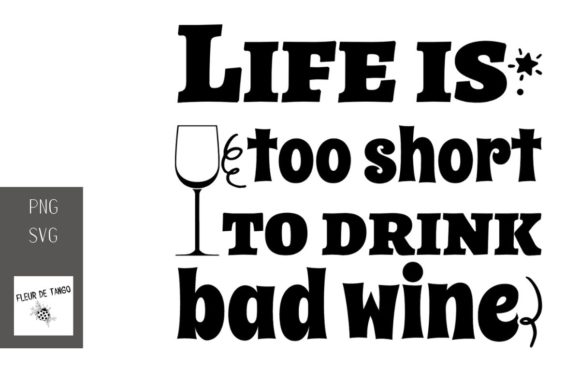 Print on Demand: Life is Too Short to Drink Bad Wine 2 Graphic Illustrations By Fleur de Tango