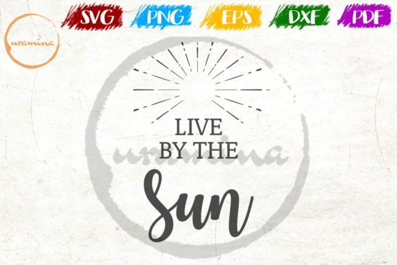 Download Free Live By The Sun Graphic By Uramina Creative Fabrica for Cricut Explore, Silhouette and other cutting machines.