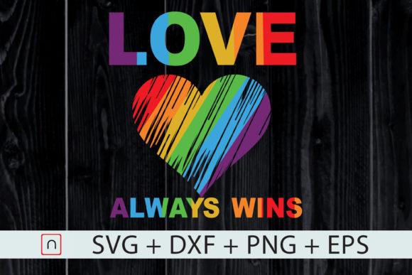 Download Free Love Always Win Lgbtq Colorful Graphic By Novalia Creative Fabrica for Cricut Explore, Silhouette and other cutting machines.
