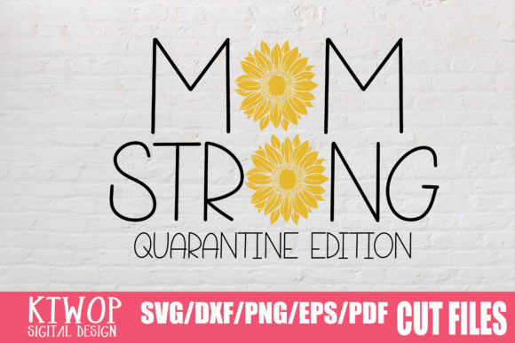 Download Free Mom Strong Quarantine Graphic By Ktwop Creative Fabrica SVG Cut Files