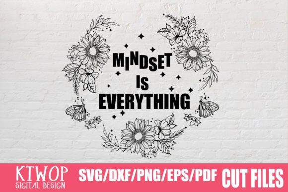 Download Free Mindset Is Everything Graphic By Ktwop Creative Fabrica for Cricut Explore, Silhouette and other cutting machines.