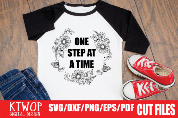 Download Free One Step At A Time Graphic By Ktwop Creative Fabrica for Cricut Explore, Silhouette and other cutting machines.