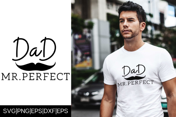 Download Free Mr Perfect Dad Father S Day Design Graphic By Mockup Venue for Cricut Explore, Silhouette and other cutting machines.