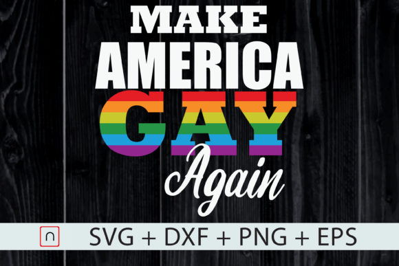 Download Free Make America Gay Again Lgbt Pride Graphic By Novalia Creative for Cricut Explore, Silhouette and other cutting machines.