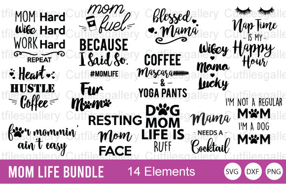 Download Free Mom Life Bundle Mom Saying Graphic By Cutfilesgallery for Cricut Explore, Silhouette and other cutting machines.