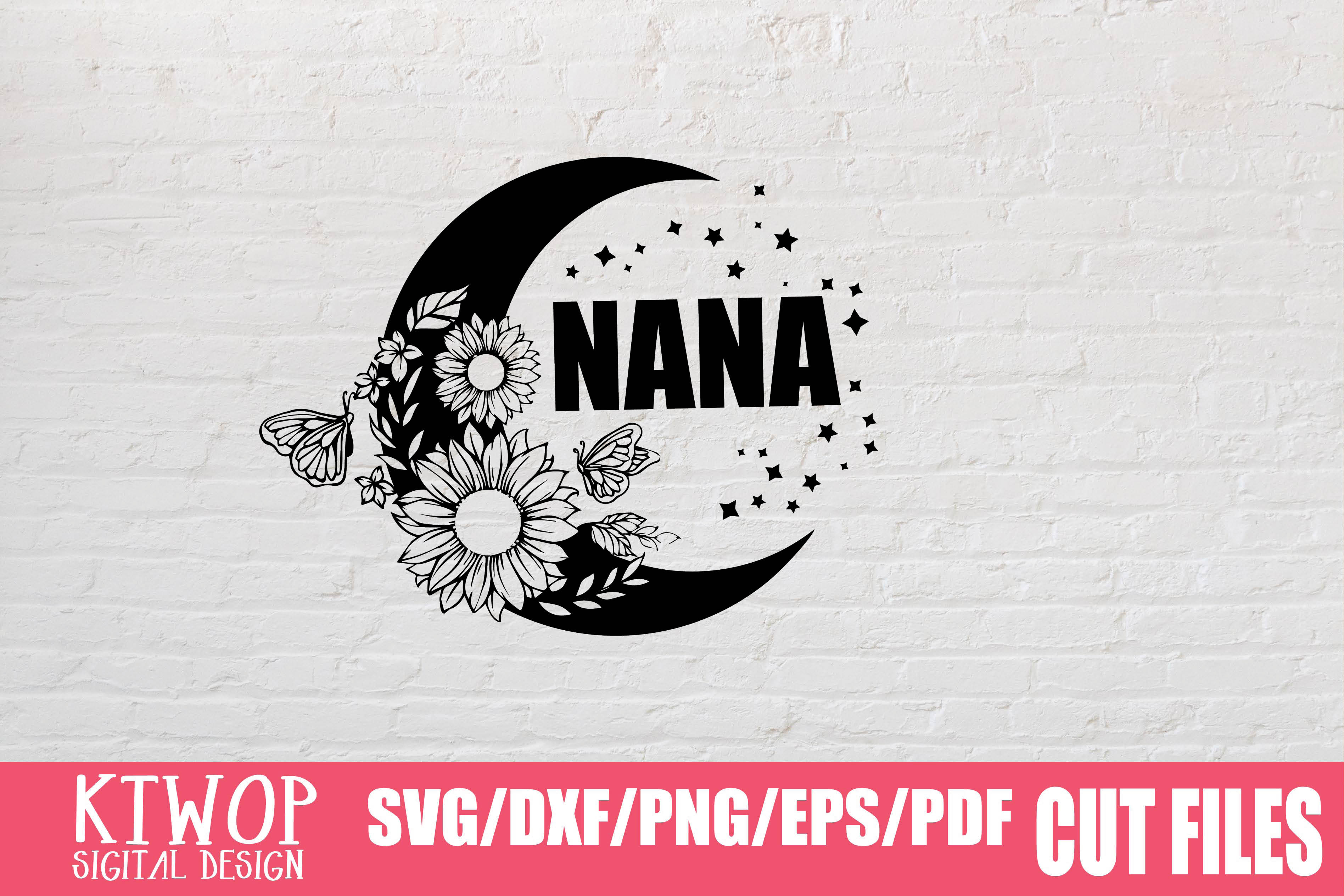 Download Free Nana Graphic By Ktwop Creative Fabrica for Cricut Explore, Silhouette and other cutting machines.