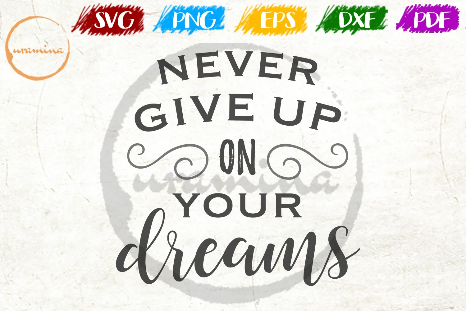 Download Free Never Give Up On Your Dreams Graphic By Uramina Creative Fabrica for Cricut Explore, Silhouette and other cutting machines.