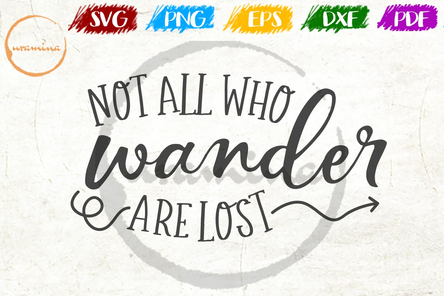 Download Free Not All Who Wander Are Lost Graphic By Uramina Creative Fabrica for Cricut Explore, Silhouette and other cutting machines.