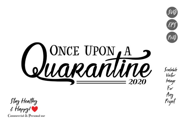 Download Free Once Upon A Quarantine Virus Pandemic Graphic By Adlydigital for Cricut Explore, Silhouette and other cutting machines.