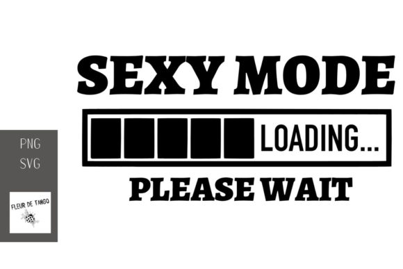 Download Free Sexy Mode Loading Please Wait Graphic By Fleur De Tango for Cricut Explore, Silhouette and other cutting machines.
