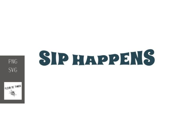 Print on Demand: Sip Happens 1 Graphic Illustrations By Fleur de Tango