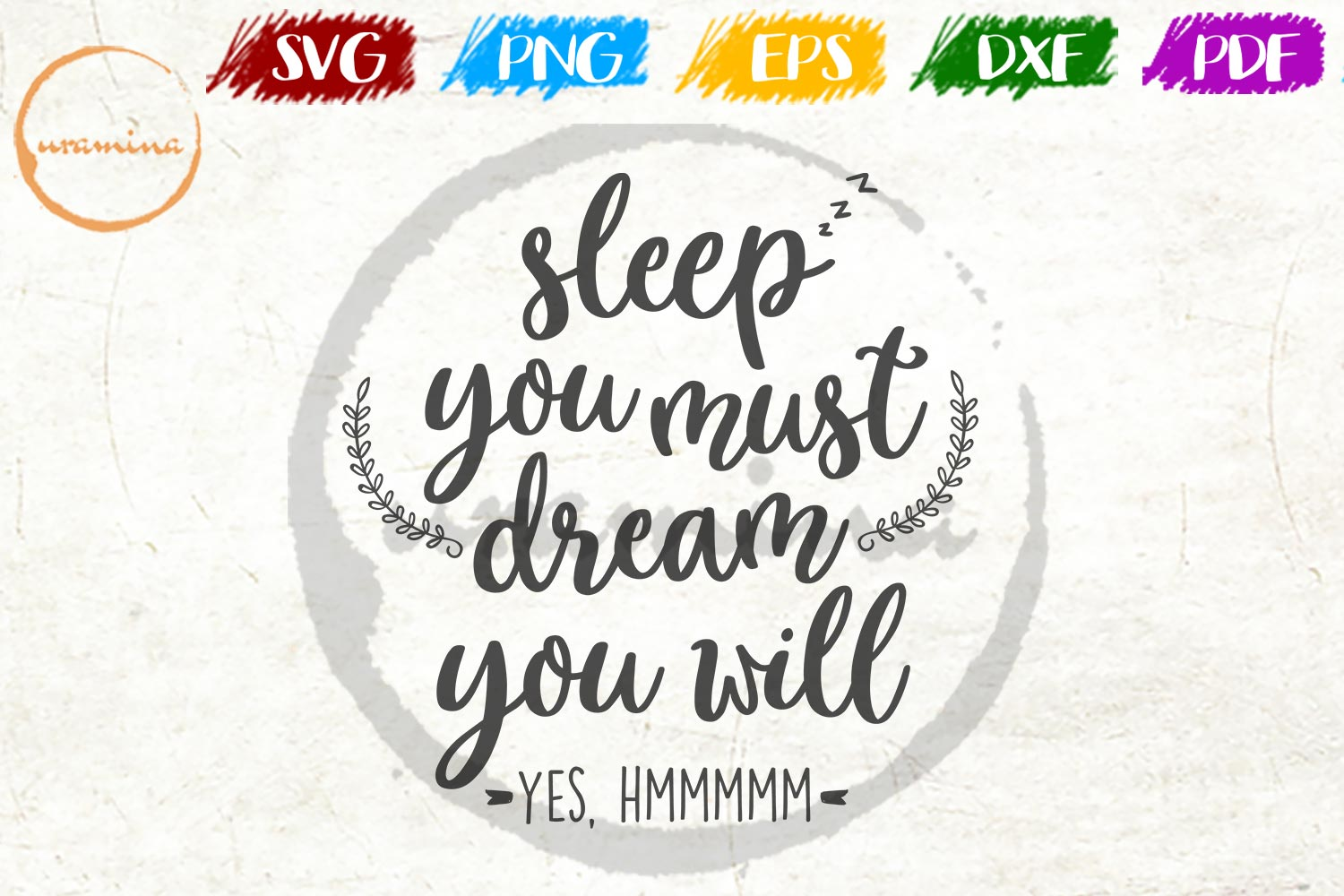 Download Free Sleep You Must Dream You Will Yes Hmmmmm Graphic By Uramina for Cricut Explore, Silhouette and other cutting machines.