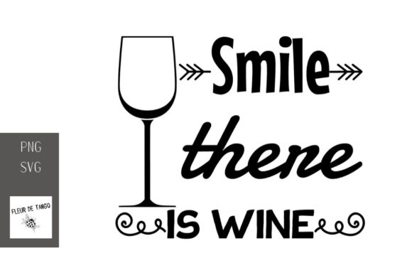 Download Free Smile There Is Wine 15 Graphic By Fleur De Tango Creative Fabrica for Cricut Explore, Silhouette and other cutting machines.