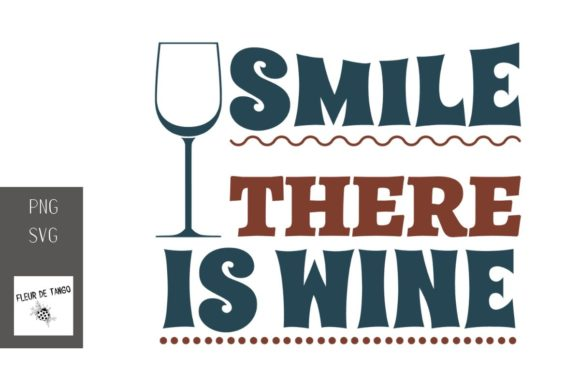 Download Free Smile There Is Wine 16 Graphic By Fleur De Tango Creative Fabrica for Cricut Explore, Silhouette and other cutting machines.