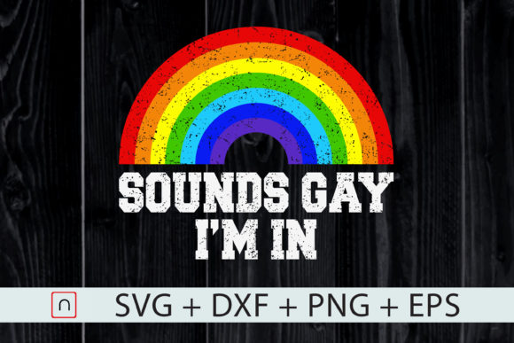Download Free Sounds Gay I M In Rainbow Flag Graphic By Novalia Creative Fabrica for Cricut Explore, Silhouette and other cutting machines.