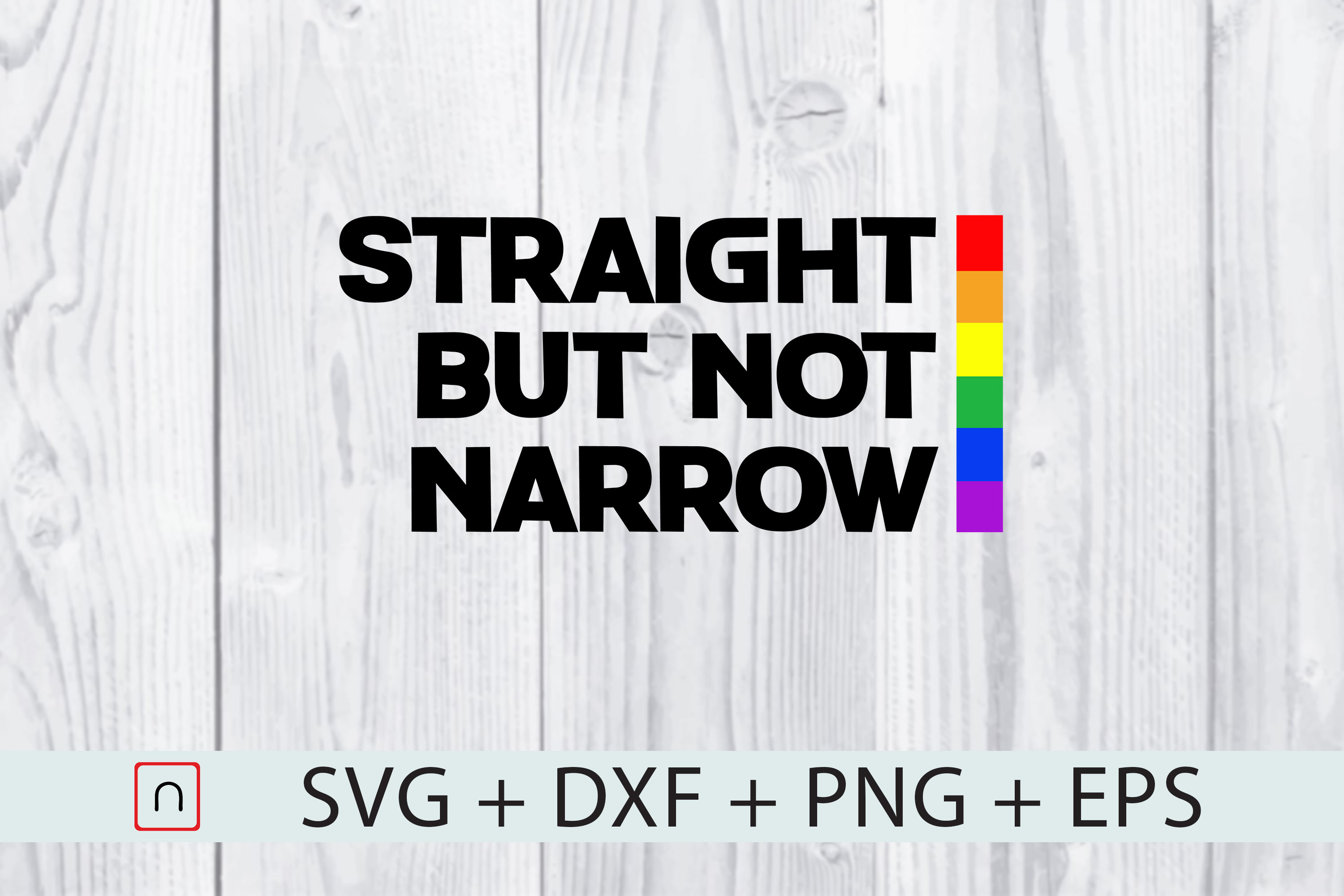 Download Free Straight Not Narrow Lgbtq Cricut Graphic By Novalia Creative for Cricut Explore, Silhouette and other cutting machines.