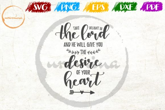 Download Free Take Delight In The Lord And He Will Graphic By Uramina for Cricut Explore, Silhouette and other cutting machines.