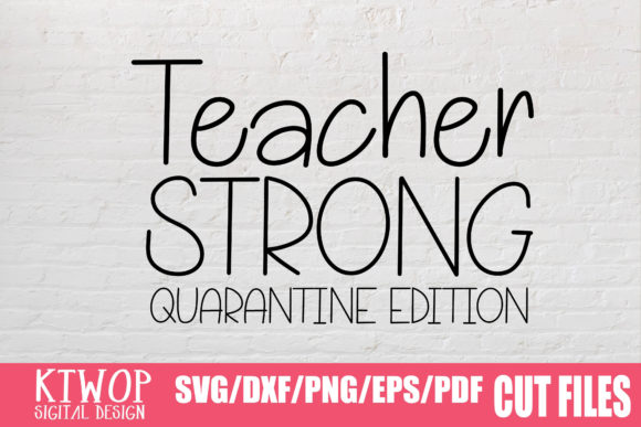 Download Free Teacher Strong Quarantine 2020 Graphic By Ktwop Creative Fabrica for Cricut Explore, Silhouette and other cutting machines.