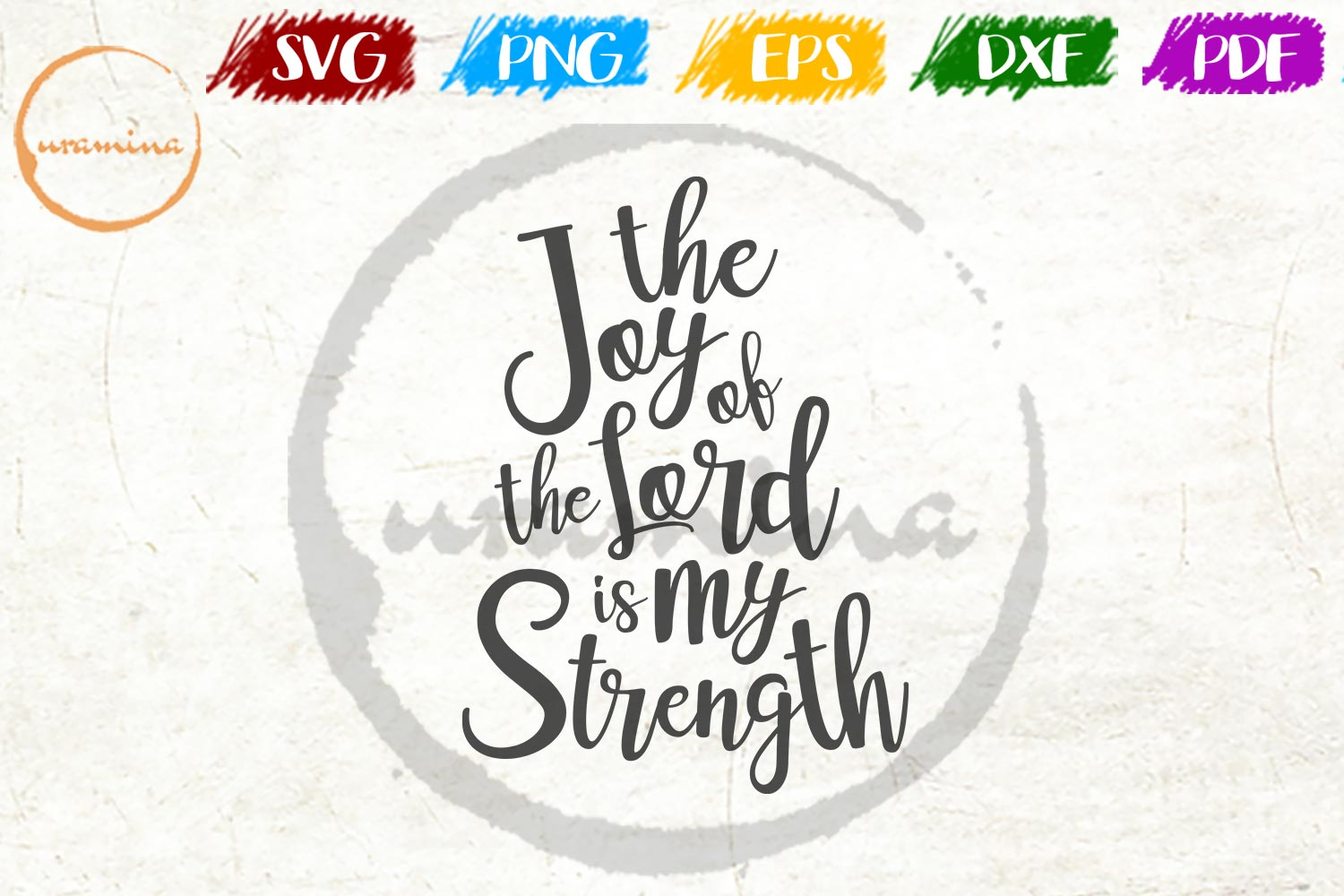 Download Free The Joy Of The Lord Is My Strength Graphic By Uramina Creative for Cricut Explore, Silhouette and other cutting machines.
