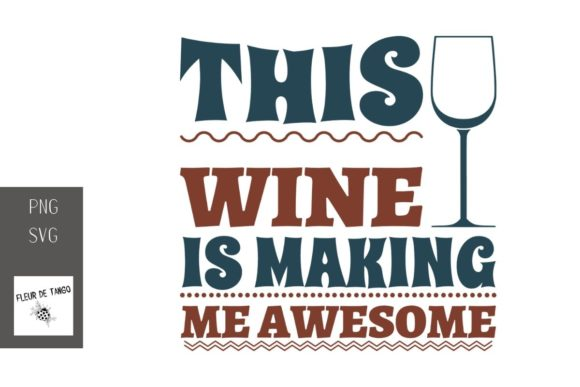 Download Free This Wine Is Making Me Awesome 1 Graphic By Fleur De Tango for Cricut Explore, Silhouette and other cutting machines.