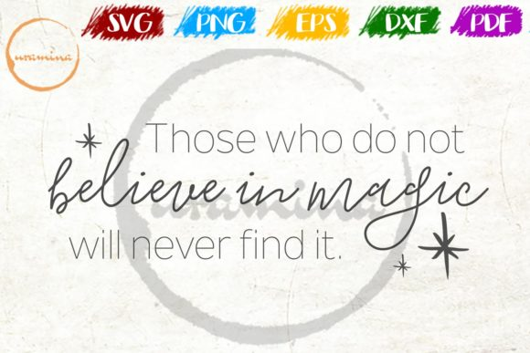 Download Free Those Who Do Not Believe In Magic Will Graphic By Uramina for Cricut Explore, Silhouette and other cutting machines.