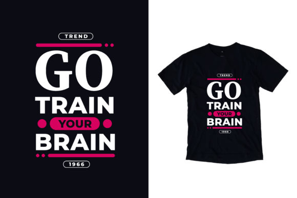 Download Free T Shirt Go Train Your Brain Quotes Graphic By Yazriltri for Cricut Explore, Silhouette and other cutting machines.