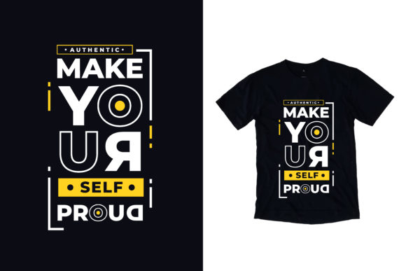 T-shirt Make Yourself Proud Quotes Graphic Illustrations By yazriltri