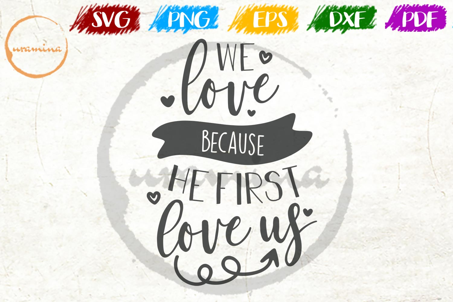 Download Free We Love Because He First Love Us Graphic By Uramina Creative for Cricut Explore, Silhouette and other cutting machines.