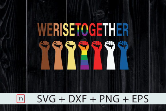 Download Free We Rise Together Equality Humanity Graphic By Novalia Creative for Cricut Explore, Silhouette and other cutting machines.