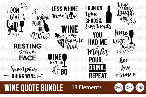 Download Free Wine Quote Bundle Wine Saying Graphic By Cutfilesgallery for Cricut Explore, Silhouette and other cutting machines.