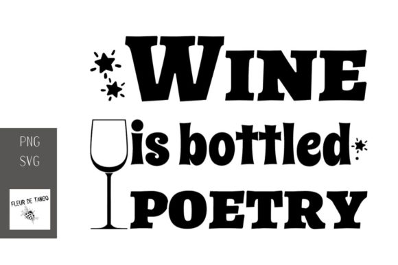 Download Free Wine Is Bottled Poetry 2 Graphic By Fleur De Tango Creative for Cricut Explore, Silhouette and other cutting machines.