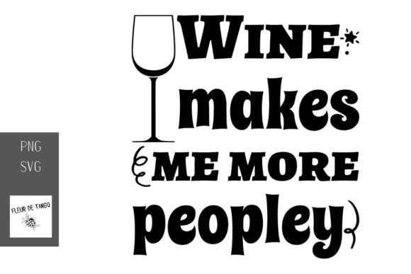 Print on Demand: Wine Makes Me More Peopley 2 Graphic Illustrations By Fleur de Tango