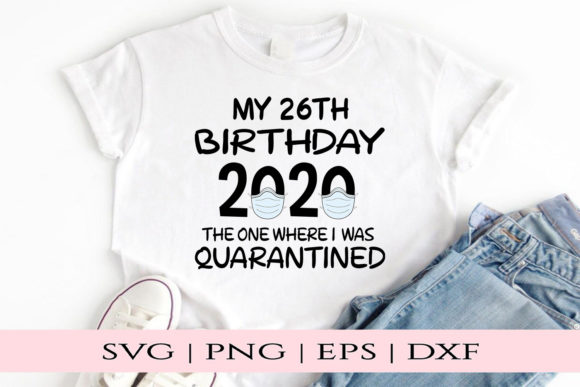 Download Free 26th Birthday Graphic By Kate Studio Creative Fabrica for Cricut Explore, Silhouette and other cutting machines.