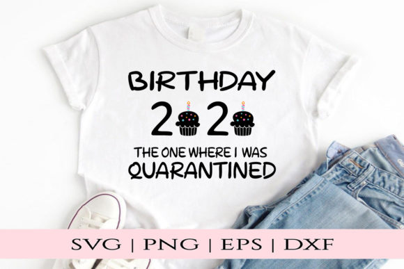 Download Free Birthday 2020 Quarantined Graphic By Kate Studio Creative for Cricut Explore, Silhouette and other cutting machines.