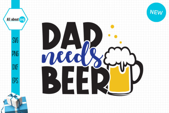 Download Free Dad Needs Beer Funny Father S Day Graphic By All About Svg for Cricut Explore, Silhouette and other cutting machines.