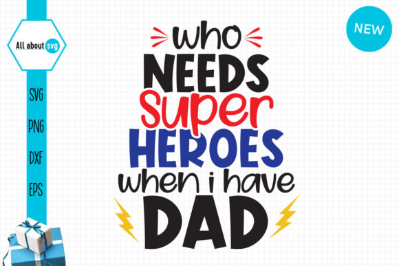 Dad Super Hero, Funny Dad's   Graphic Crafts By All About Svg
