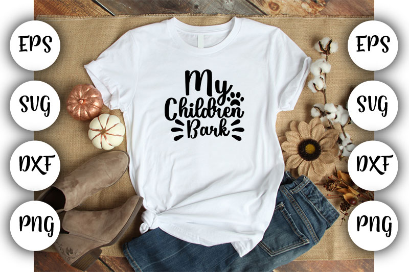 Download Free Dog My Children Bark Graphic By Design Store Creative Fabrica for Cricut Explore, Silhouette and other cutting machines.