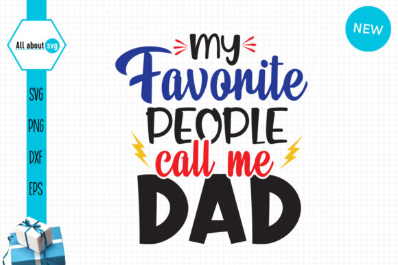 Download Free Favorite People Call Me Dad Graphic By All About Svg Creative for Cricut Explore, Silhouette and other cutting machines.