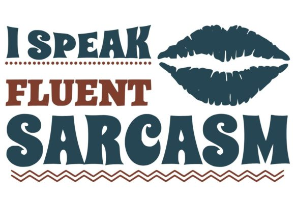 Print on Demand: I Speak Fluent Sarcasm Graphic Illustrations By Fleur de Tango