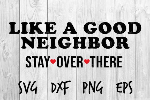 Download Free Like A Good Neighbor Graphic By Spoonyprint Creative Fabrica SVG Cut Files