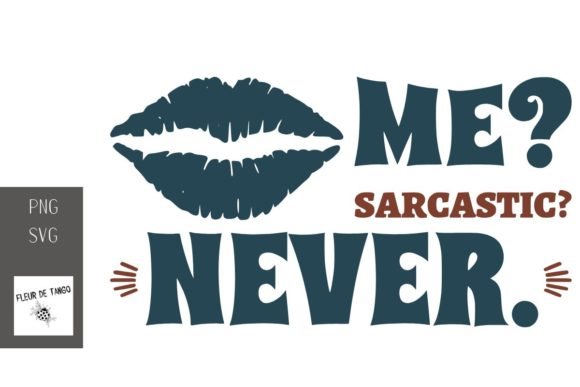 Download Free Me Sarcastic Never Graphic By Fleur De Tango Creative Fabrica for Cricut Explore, Silhouette and other cutting machines.