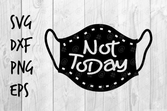 Print on Demand: Not Today Graphic Crafts By spoonyprint