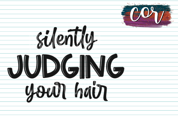 Print on Demand: Silently Judging Your Hair Graphic Crafts By designscor